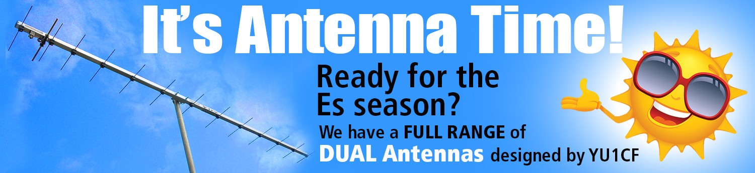 It's Antenna Time! Ready for the Es season? We have a full range of Dual Antennas designed by YU1CF