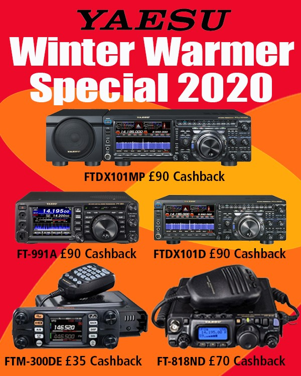 Yaesu Winter Warmer Special 2020 choose from YAESU FT-DX101D with £90 cashback, YAESU FTM-300DE with £35 cashback, YAESU FT-991A with £90 cashback, YAESU FT-818ND with £70 cashback, YAESU FTDX101MP with £70 cashback. Click here for further details.