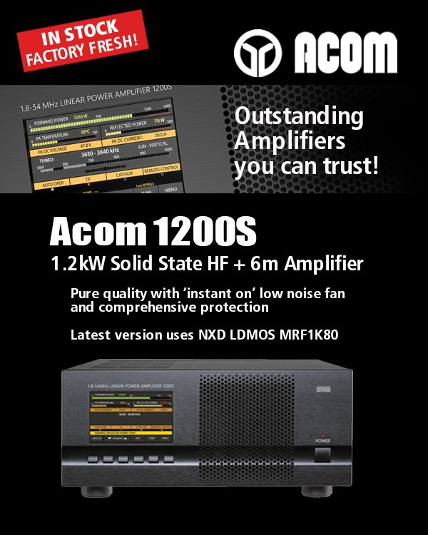 Acom outstanding amplifiers you can trust! In stock and factory fresh! Acom 1200s 1.2kw solid state HF plus 6m amplifier. Pure quality with instant on low noise fan and comprehensive protection. Latest version uses NXD LD MOS MRF 1k80.